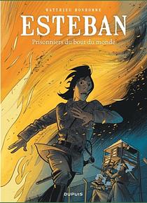 Esteban 4 - Prisonniers du bout du monde, de Matthieu Bonhomme