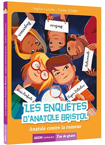 Les enquêtes d'Anatole Bristol - Anatole contre la rumeur, de Sophie Laroche