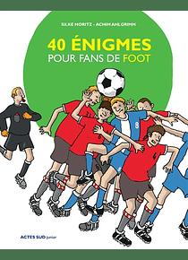 40 énigmes pour fans de foot, de Silke Moritz