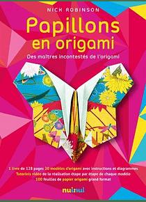 Papillons en origami : Coffret 20 modèles, de Nick Robinson