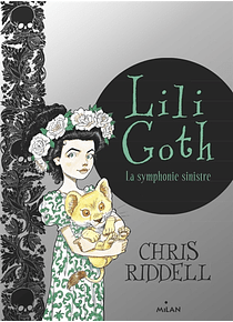 Lili Goth - La symphonie sinistre, de Chris Riddell