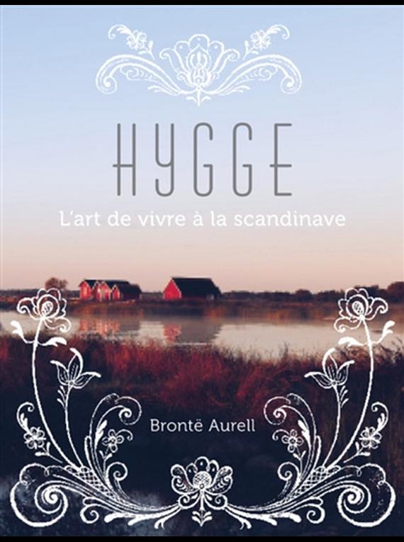 Hygge : l'art de vivre à la scandinave, de Brontë Aurell