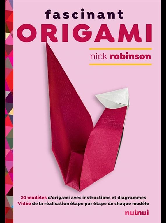 Fascinant origami : 20 modèles d'origami, de Nick Robinson