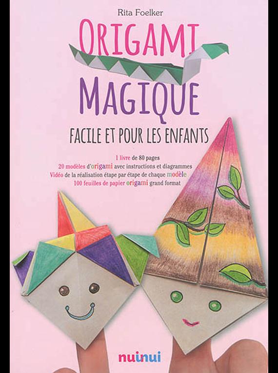 Origami magique : facile et pour les enfants, de Rita Foelker