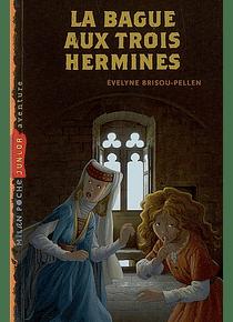 La bague aux trois hermines, de Evelyne Brisou-Pellen