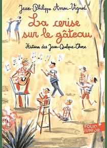Histoires des Jean-Quelque-Chose - La cerise sur le gâteau, de Jean-Philippe Arrou-Vignod