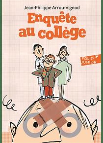 Enquête au collège - Enquête au collège, de Jean-Philippe Arrou-Vignod