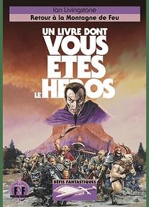 Un livre dont vous êtes le héros: Retour à la Montagne de feu, de Ian Livingstone