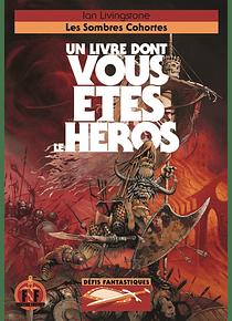 Un livre dont vous êtes le héros : Les sombres cohortes, de Ian Livingstone
