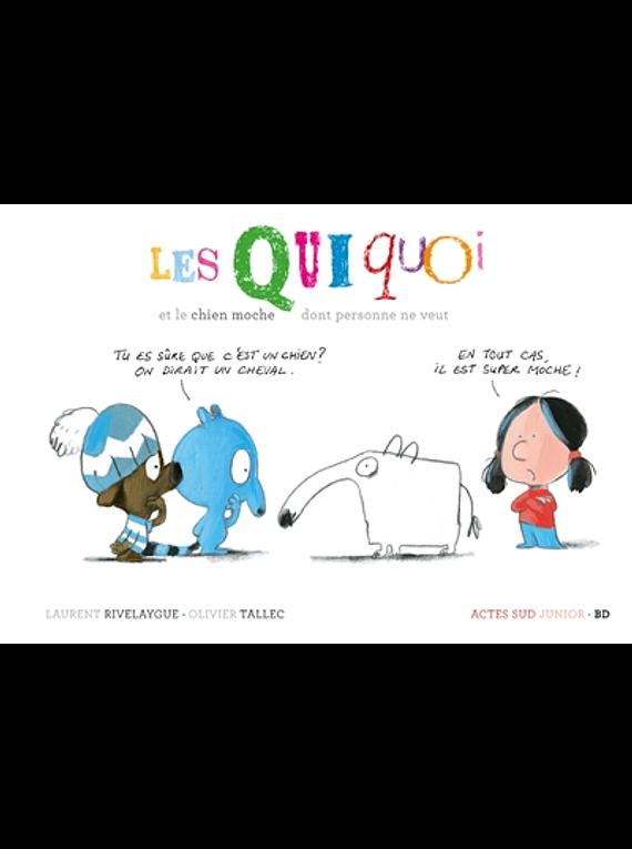 Les Quiquoi et le chien moche dont personne ne veut, de Laurent Rivelaygue et Olivier Tallec