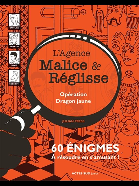L´agence Malice et Réglisse: Opération dragon jaune, de Julian Press