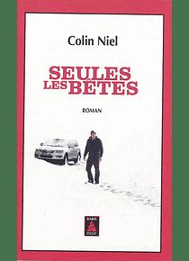 Seules les bêtes, de Colin Niel