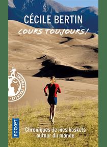 Cours toujours ! Chroniques de running, de Cécile Bertin
