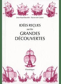 Idées reçues sur les grandes découvertes, de Jean-Paul Duviols et Xavier de Castro