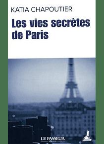 Les vies secrètes de Paris, de Katia Chapoutier