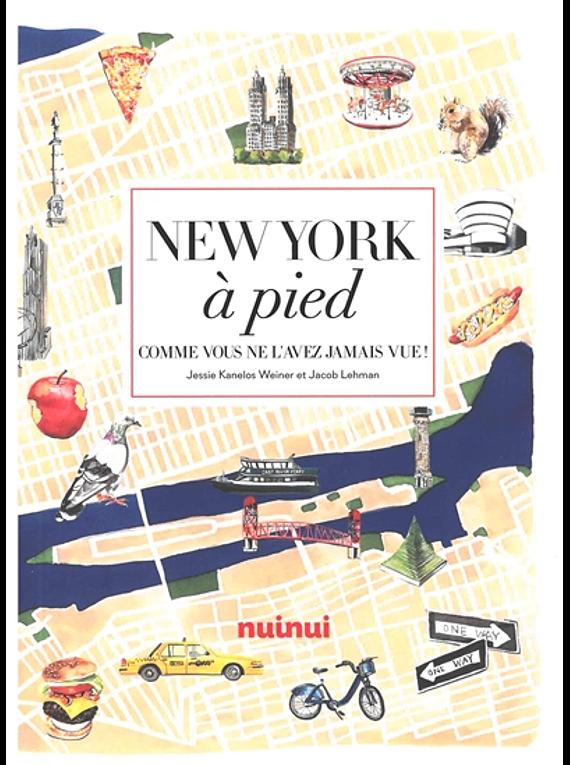 New York à pied comme vous ne l'avez jamais vue ! de Jacob Lehman
