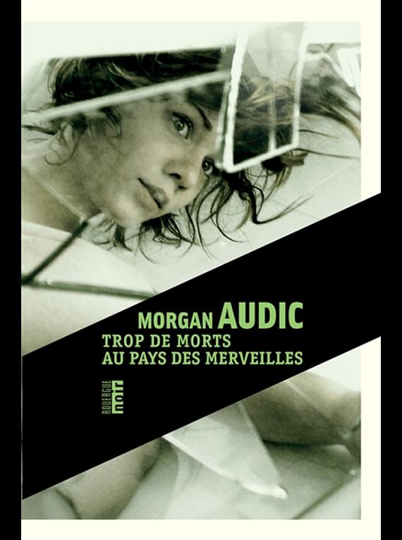 Trop de morts au pays des merveilles, de Morgan Audic