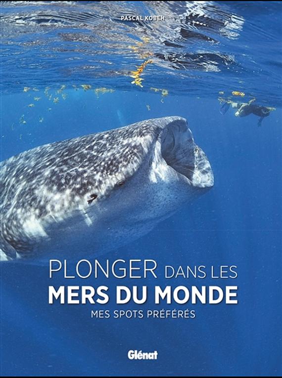 Plonger dans les mers du monde, de Pascal Kobeh