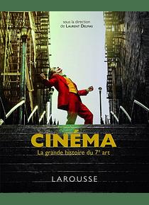 Cinéma - La grande histoire du 7e art