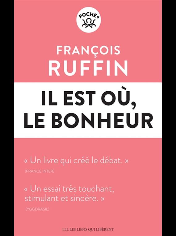 Il est où, le bonheur, de François Ruffin