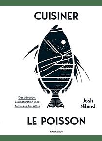Cuisiner le poisson, de Josh Niland