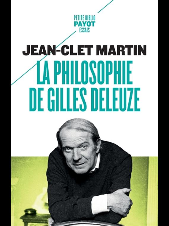 La philosophie de Gilles Deleuze, de Jean-Clet Martin