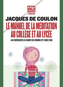 Le manuel de la méditation au collège et au lycée, deJacques de Coulon