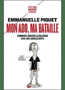 Mon ado, ma bataille, de Emmanuelle Piquet