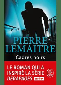 Cadres noirs, de Pierre Lemaitre