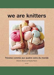 We are knitters - Tricotez comme aux quatre coins du monde, de Alberto Bravo et Pepita Marin