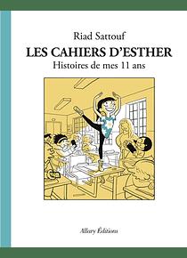 Les cahiers d'Esther - Histoires de mes 11 ans, de Riad Sattouf