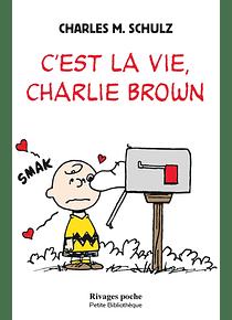 C'est la vie, Charlie Brown, de Charles M. Schulz