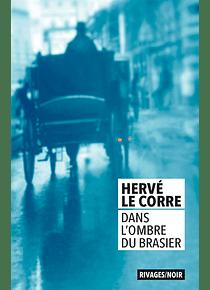 Dans l'ombre du brasier, de Hervé Le Corre