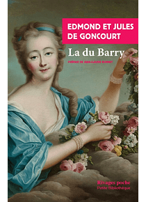 La Du Barry, de Jules et Edmond de Goncourt