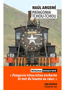 Patagonia tchou-tchou, de Raul Argemi