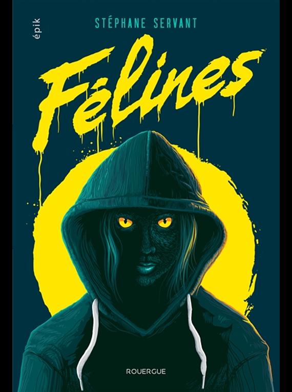 Félines, de Stéphane Servant