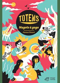 Totems - Magots à gogo, de Florence Thinard