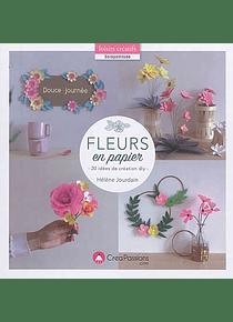 Fleurs en papier : 20 idées de création DIY, de Hélène Jourdain
