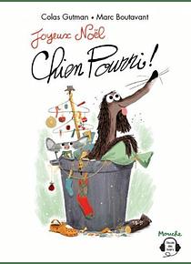 Joyeux Noël Chien Pourri ! de Colas Gutman et Marc Boutavant