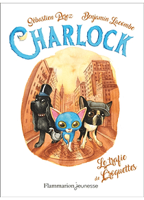 Charlock - Le trafic de croquettes, de Sébastien Perez et Benjamin Lacombe