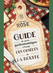 Guide de survie gastronomique à l'usage des obsédés de la bouffe, de Stéphane Rose