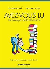 Avez-vous lu les classiques de la littérature ? de Soledad Bravi et Pascale Frey