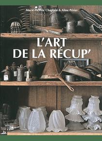 L'art de la récup' de Marie-Hélène Chaplain