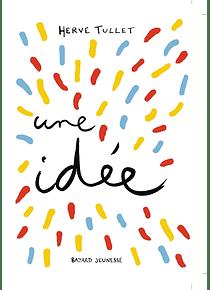 J'ai une idée, de Hervé Tullet