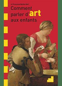 Comment parler d'art aux enfants, de Françoise Barbe-Gall
