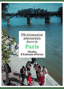 Dictionnaire amoureux illustré de Paris, de Nicolas d'Estienne d'Orves