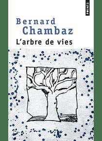 L'arbre de vies, de Bernard Chambaz