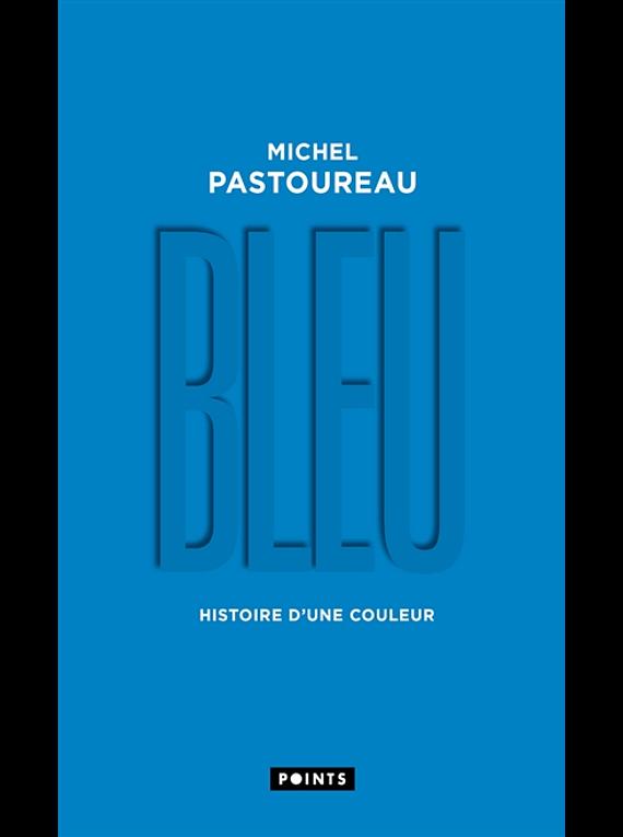 Bleu - Histoire d'une couleur, de Michel Pastoureau