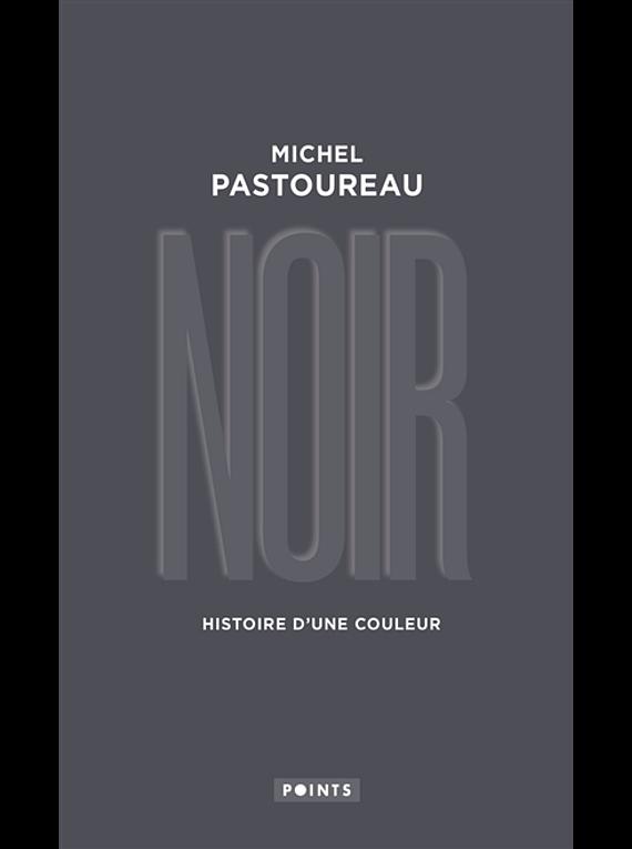 Noir - Histoire d'une couleur, de Michel Pastoureau