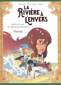 La rivière à l'envers - Hannah, de Maxe L'Hermenier et Djet